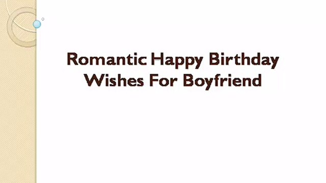 Birthday wishes for boyfriend- Romantic Happy birthday wishes