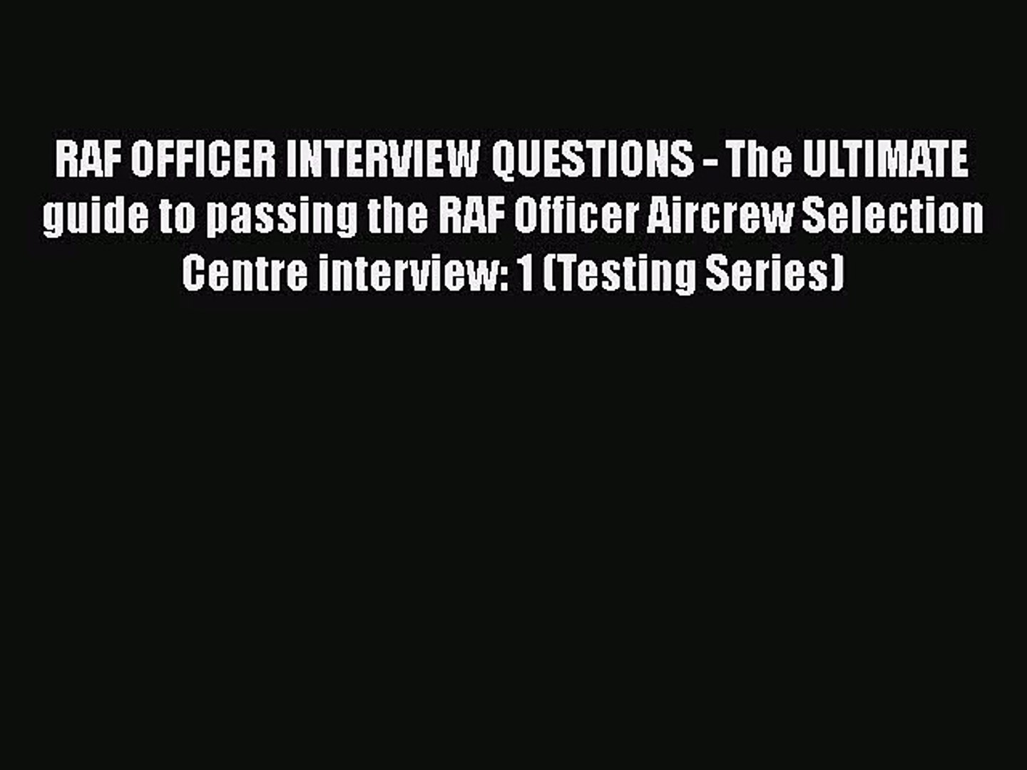 [PDF Download] RAF OFFICER INTERVIEW QUESTIONS - The ULTIMATE guide to passing the RAF Officer