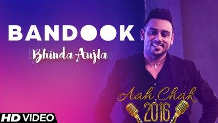 Bhinda Aujla - Bandook _ Full Video _ Aah Chak 2016