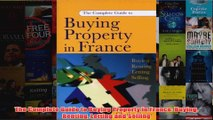 The Complete Guide to Buying Property in France Buying Renting Letting and Selling
