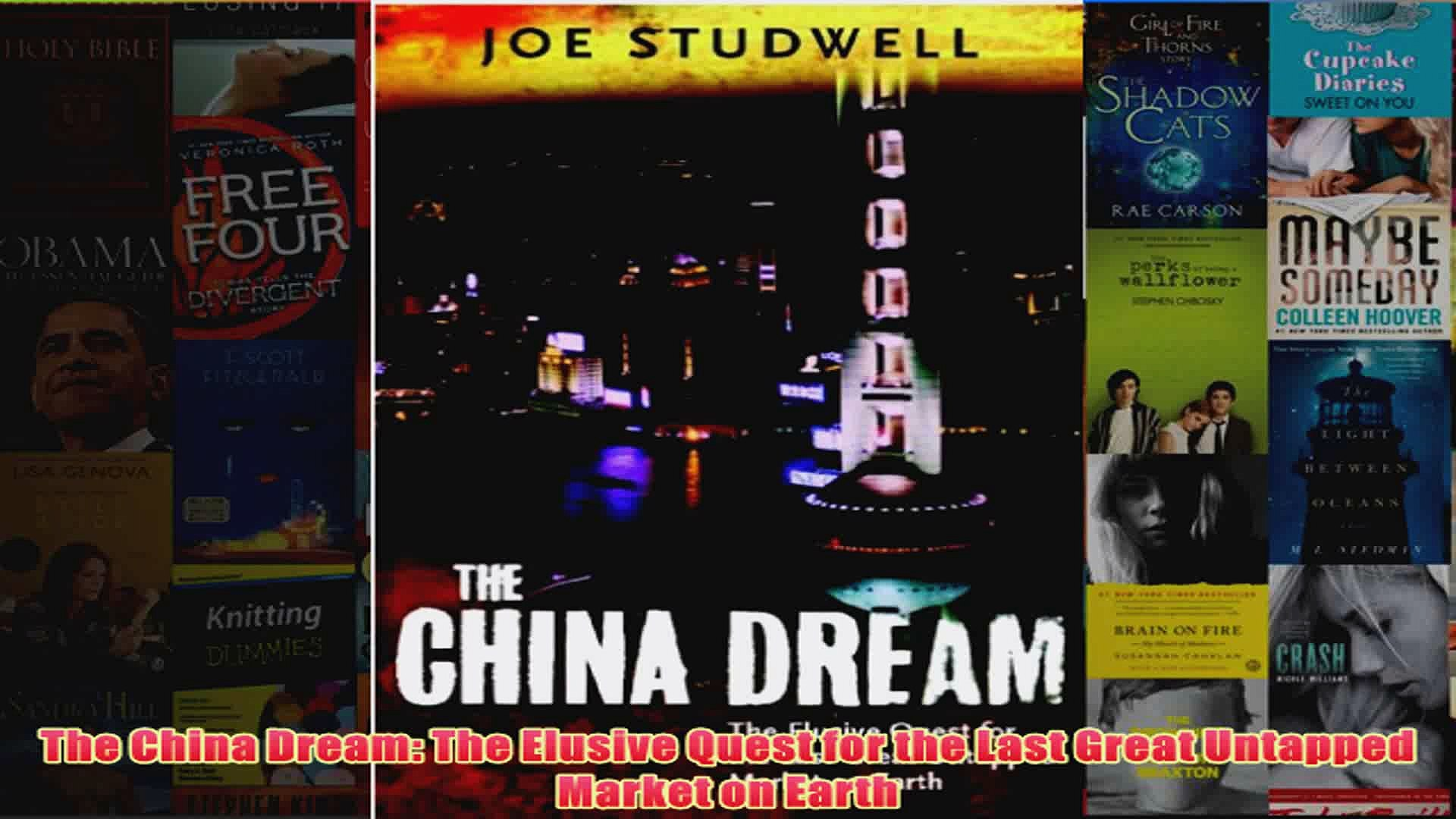 The China Dream The Elusive Quest for the Last Great Untapped Market on Earth