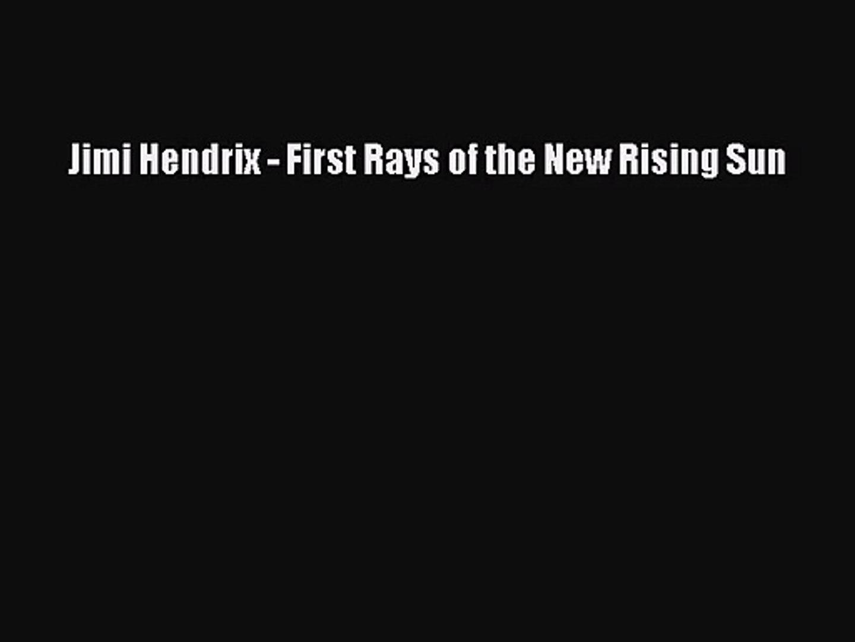 [PDF Download] Jimi Hendrix - First Rays of the New Rising Sun [PDF] Full Ebook