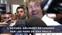 L'accueil délirant de Lugano par les fans de Sao Paulo FC