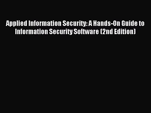 [PDF Download] Applied Information Security: A Hands-On Guide to Information Security Software