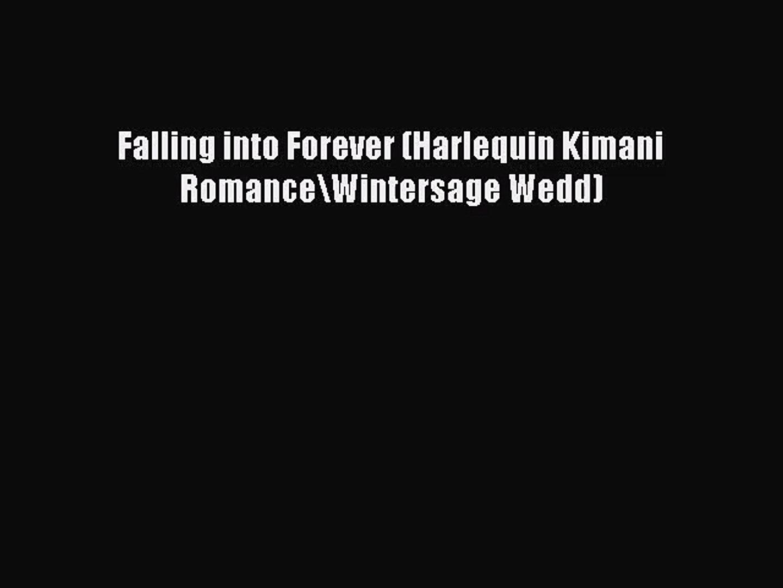 PDF Download Falling into Forever (Harlequin Kimani Romance\Wintersage Wedd) PDF Full Ebook