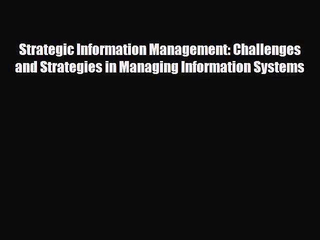 PDF Download Strategic Information Management: Challenges and Strategies in Managing Information
