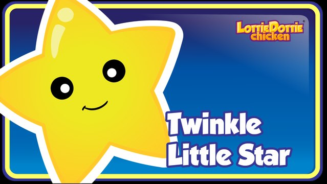 TWINKLE TWINKLE LITTLE STAR with lyrics - Lottie Dottie Chicken