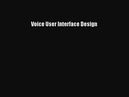 [PDF Download] Voice User Interface Design [PDF] Full Ebook