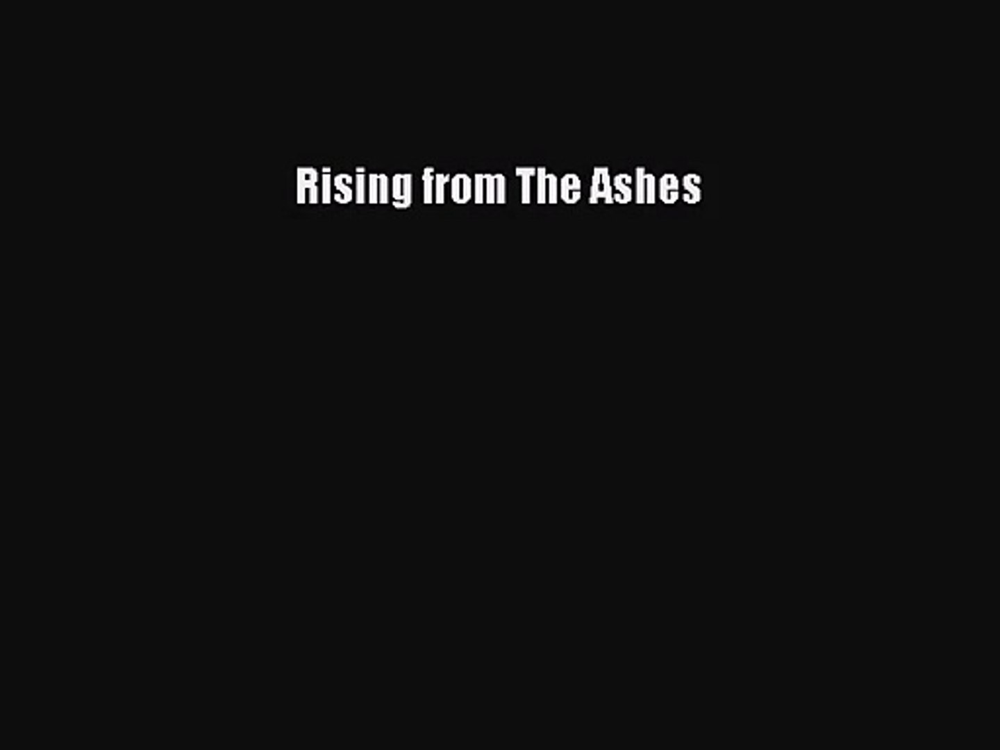 Rising from The Ashes [Read] Full Ebook