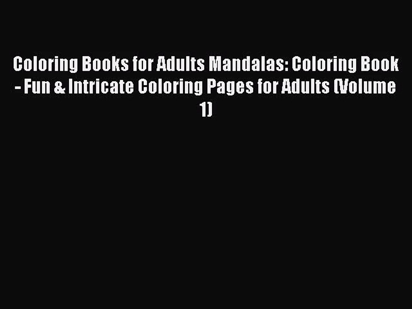 Coloring Books for Adults Mandalas: Coloring Book - Fun & Intricate  Coloring Pages for Adults - video dailymotion
