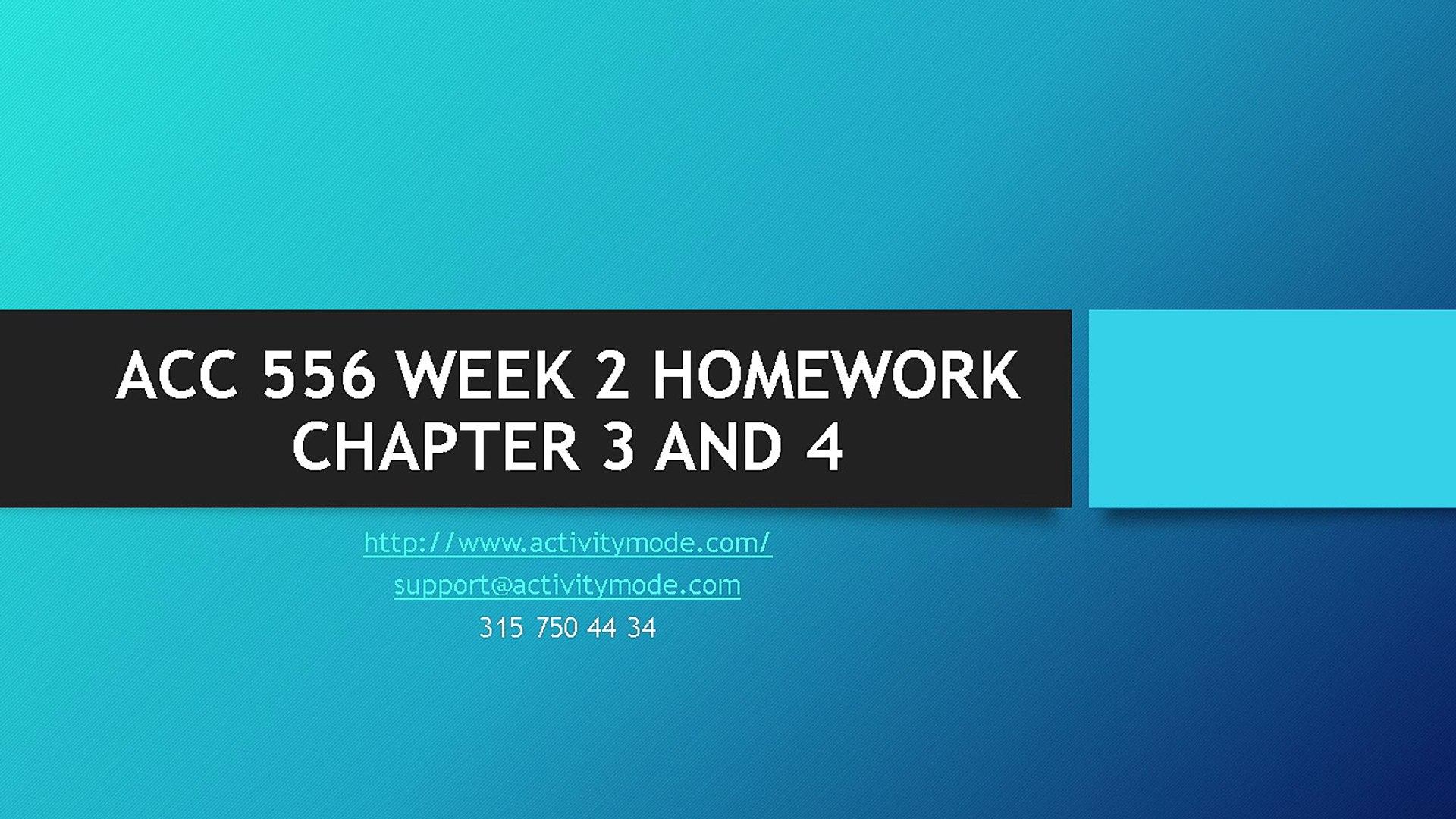 ACC 556 WEEK 2 HOMEWORK CHAPTER 3 AND 4