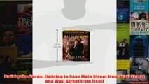 Download PDF  Bull by the Horns Fighting to Save Main Street from Wall Street and Wall Street from FULL FREE