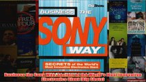 Download PDF  Business the Sony Way Secrets of the Worlds Most Innovative Electronics Giant Big FULL FREE