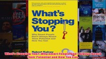 Download PDF  Whats Stopping You Why Smart People Dont Always Reach Their Potential and How You Can FULL FREE