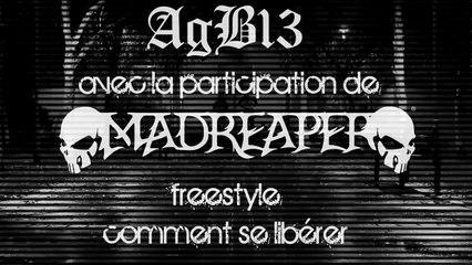 AgB13 avec la participation de MadReaper Freestyle [ clip officiel ] [ Rap Français 2015 ]