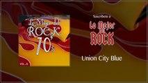 Lo Mejor del Rock de los 70's - Vol. 8 - Union City Blues