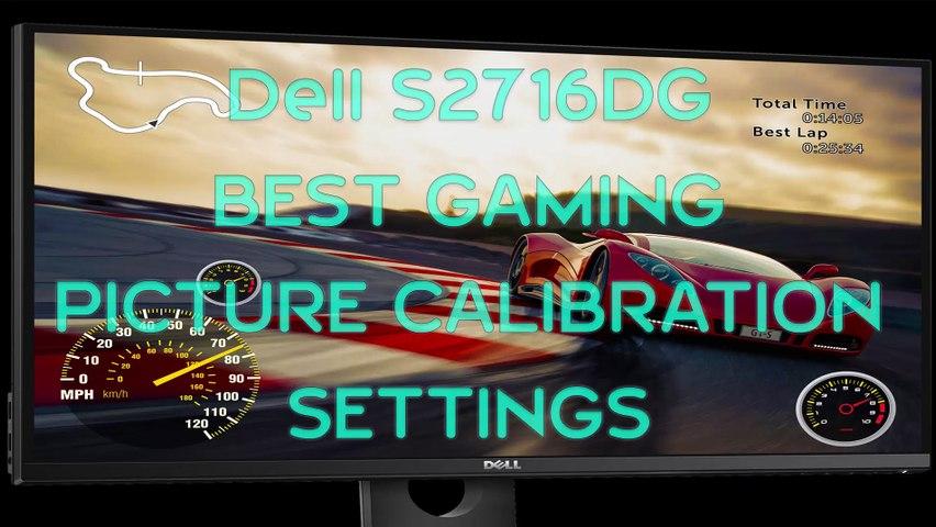 Dell S2716DG - Best picture settings ( Brightness, Constrast, RGB, Gamma,  Colour calibration )