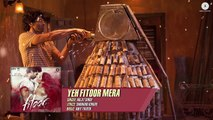 Yeh Fitoor Mera - Full Song - Fitoor - Arijit Singh - Aditya Roy Kapur, Katrina Kaif - Amit Trivedi