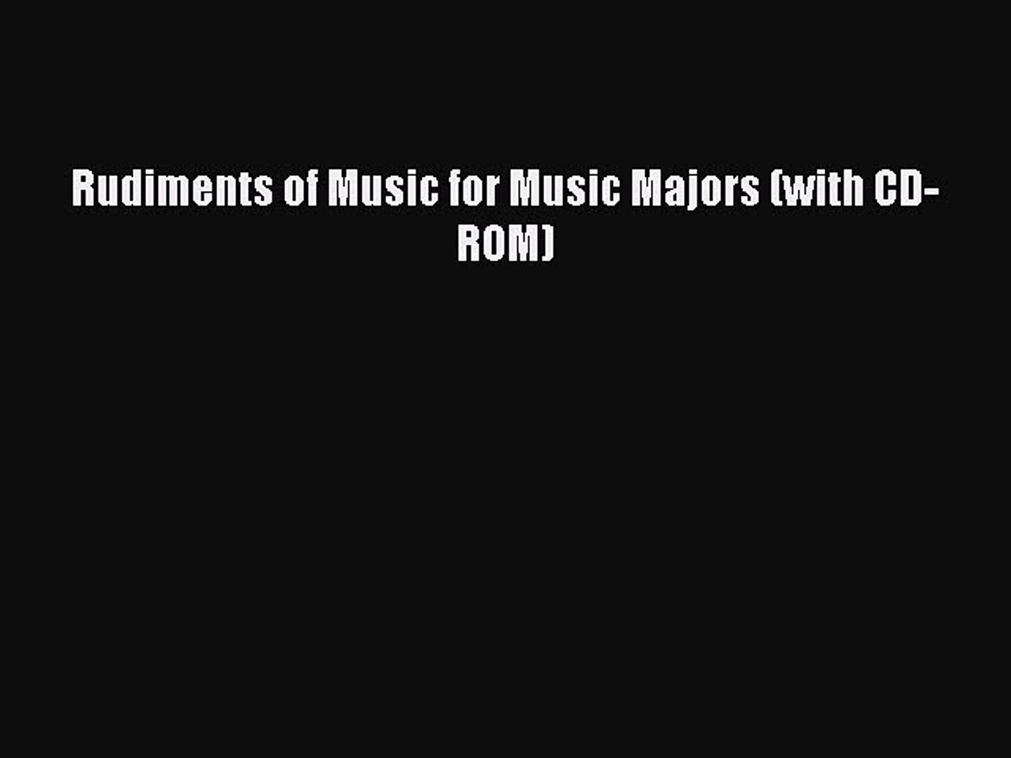 [PDF Download] Rudiments of Music for Music Majors (with CD-ROM) [Download] Full Ebook