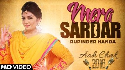 Rupinder Handa - Mera Sardar _ Full Video _ Aah Chak 2016