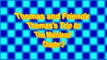 Thomas and Freinds , Thomass Trip to the Mainland Chapter 2