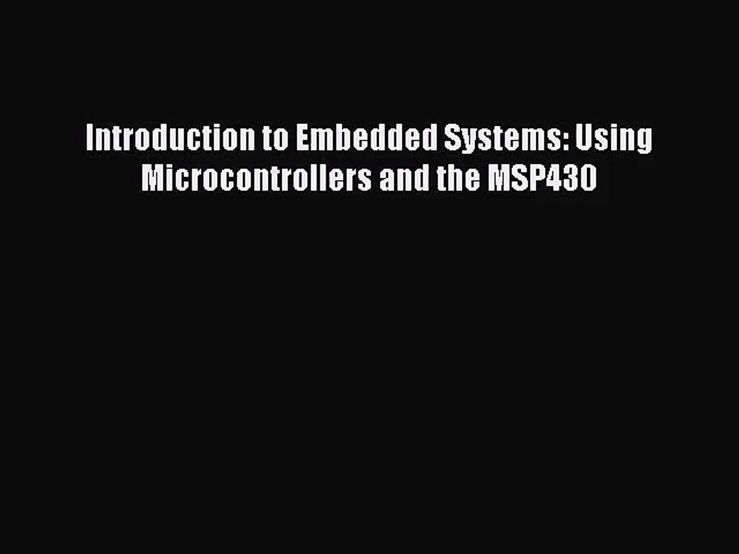 Pdf Download Introduction To Embedded Systems Using Microcontrollers And The Msp430 Pdf Video Dailymotion