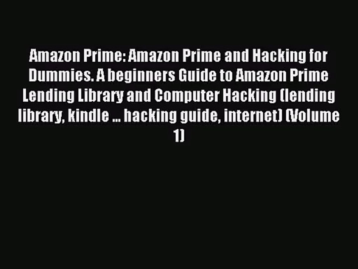 d518a7e7d7c4 [PDF Download] Amazon Prime: Amazon Prime and Hacking for Dummies. A  beginners Guide to Amazon