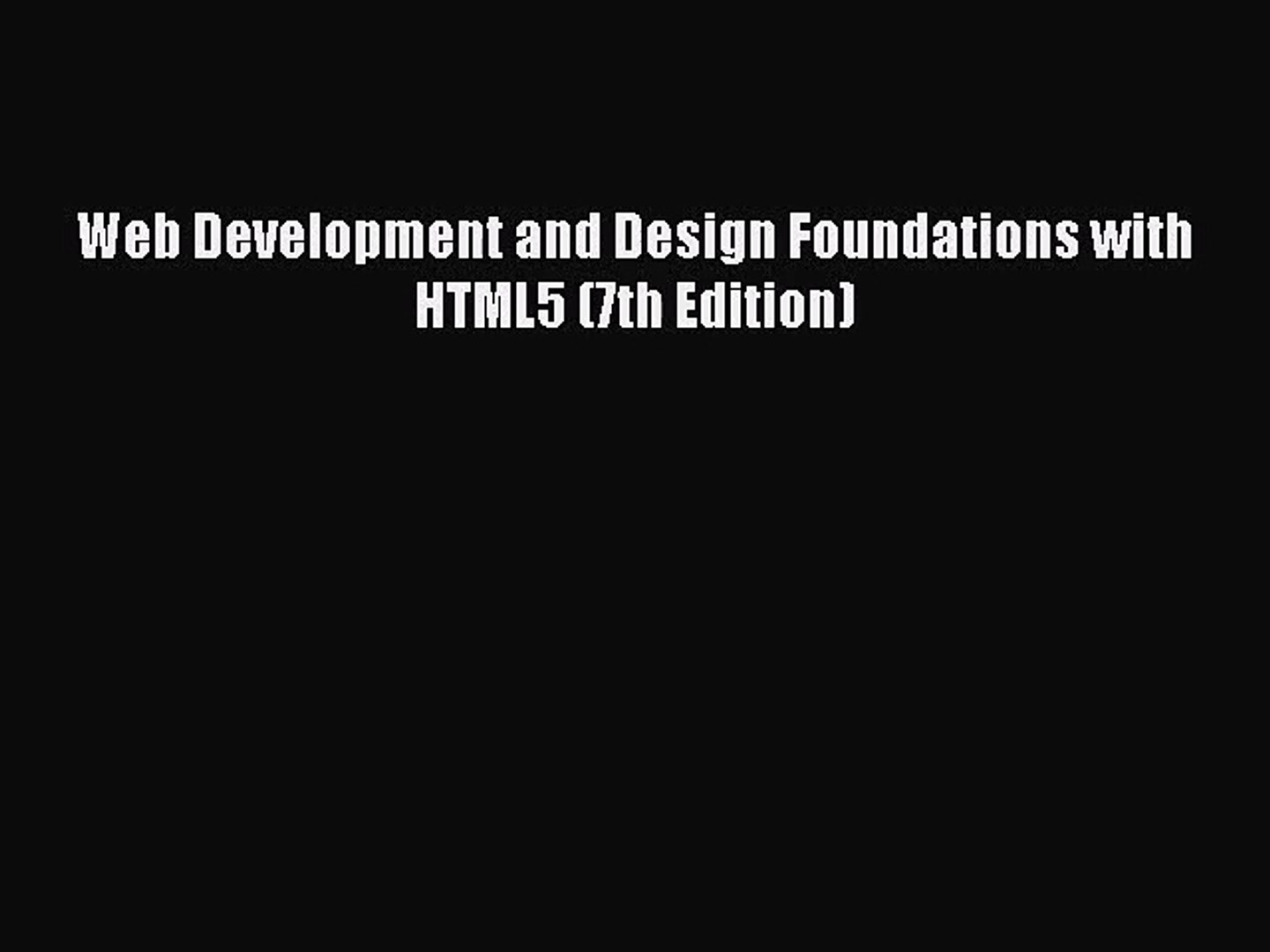 Pdf Download Web Development And Design Foundations With Html5 7th Edition Pdf Online Video Dailymotion