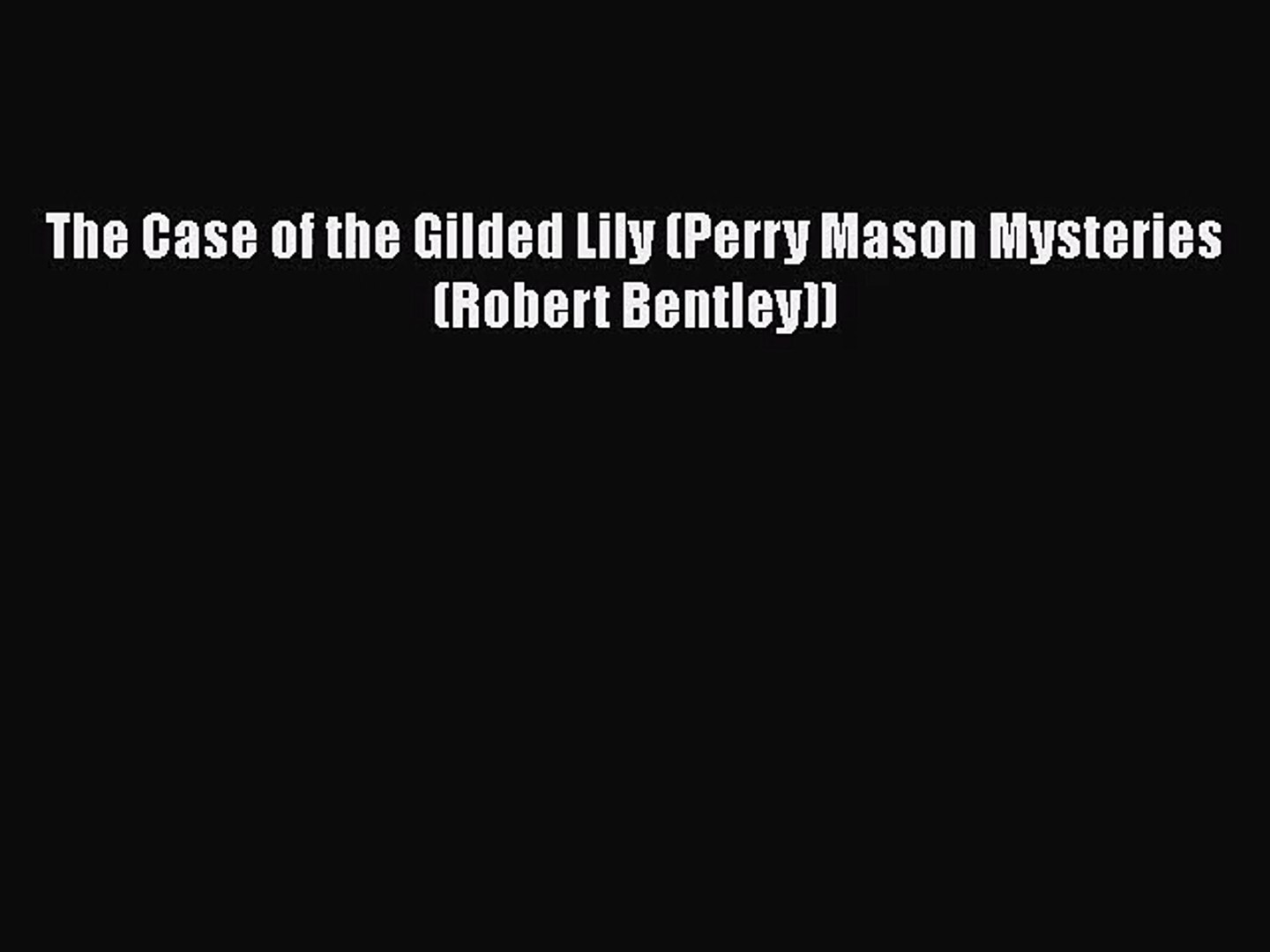 [PDF Download] The Case of the Gilded Lily (Perry Mason Mysteries (Robert Bentley)) [PDF] Full
