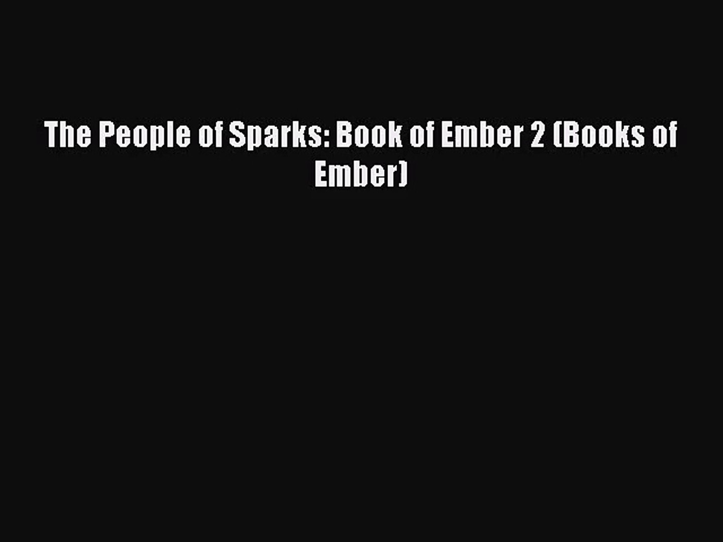 [PDF Download] The People of Sparks: Book of Ember 2 (Books of Ember) [Read] Full Ebook