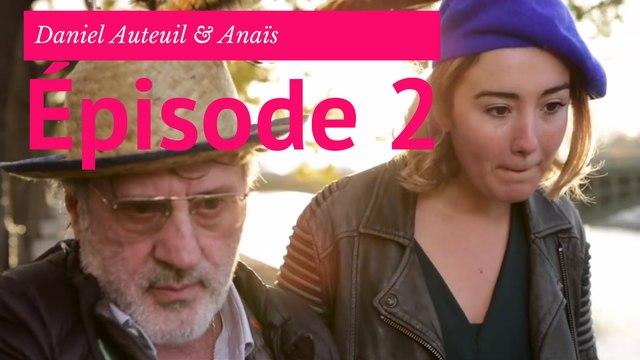 Daniel Auteuil & Anais - Episode 2