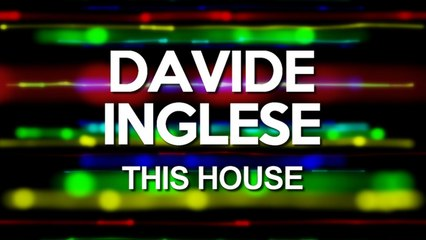 Davide Inglese - This House (Ilary Montanari Remix)