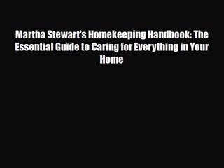 PDF Download Martha Stewart's Homekeeping Handbook: The Essential Guide to Caring for Everything