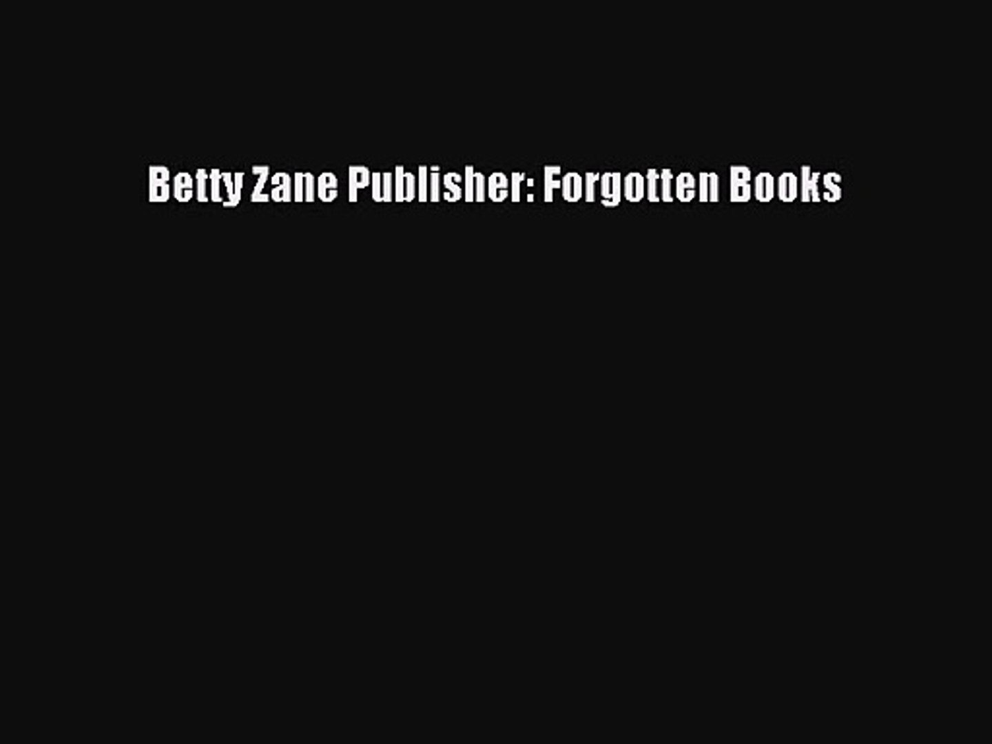 PDF Download Betty Zane Publisher: Forgotten Books Download Full Ebook