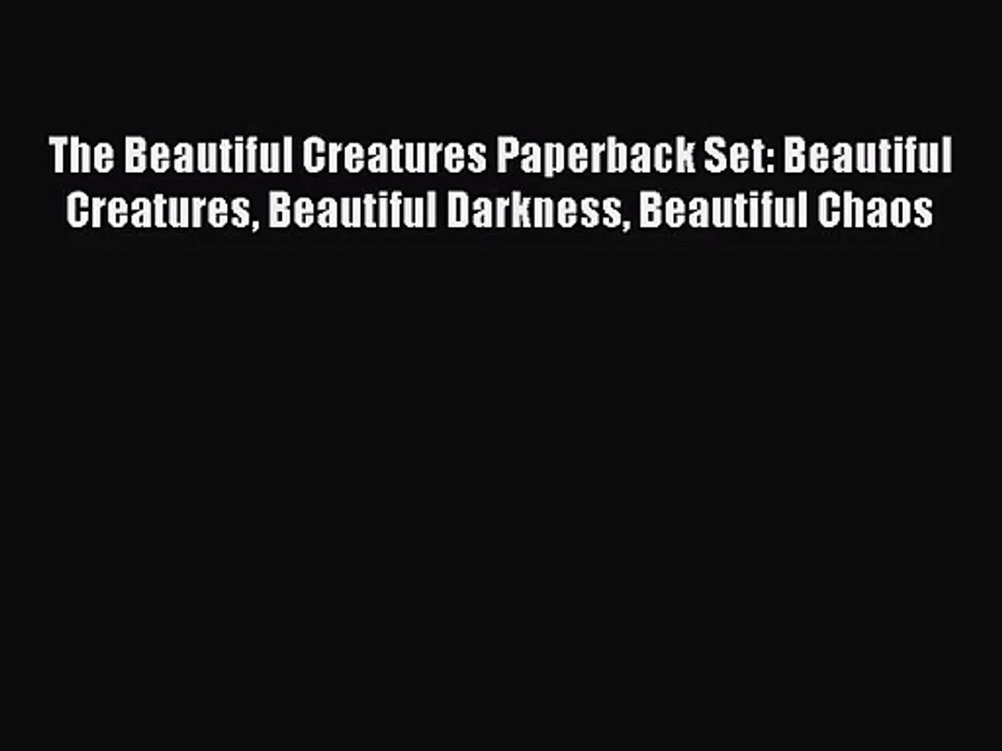 [PDF Download] The Beautiful Creatures Paperback Set: Beautiful Creatures Beautiful Darkness