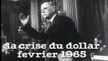 De Gaulle. Le 02.1965. Sur le dollar et l'étalon Or...Il avait tout compris.