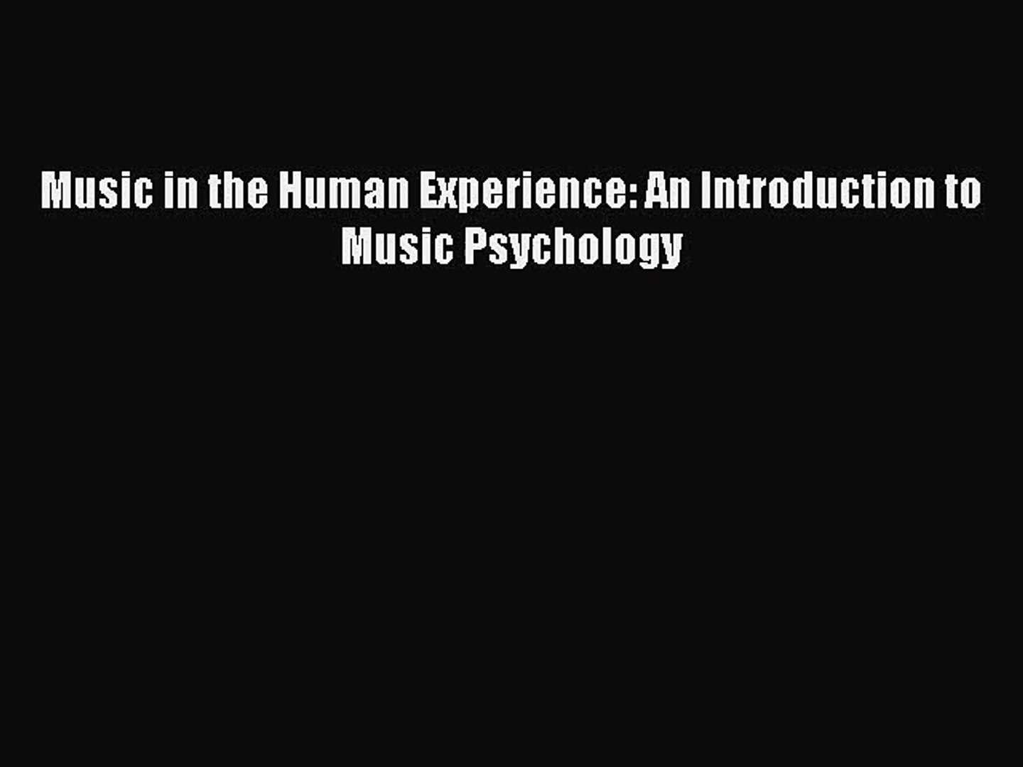 [PDF Download] Music in the Human Experience: An Introduction to Music Psychology [Download]
