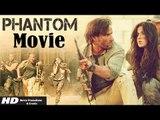 Phantom Full Movie (2015) | Saif Ali Khan | Katrina Kaif | Kabir Khan - Full Movie Promotion
