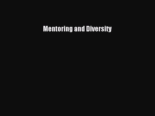 Read Mentoring and Diversity Ebook Online