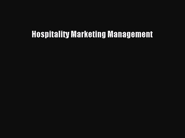 Read Hospitality Marketing Management Ebook Free