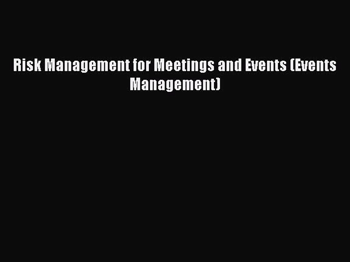 Download Risk Management for Meetings and Events (Events Management) Ebook Free