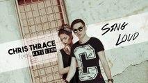 Chris Thrace - Sing Loud (feat. KATE LINN)