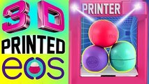 DIY 3D Printed EOS Lip Balm! | How To Print Out A REAL EOS! | Watch Me Use A 3D PRINTER! |