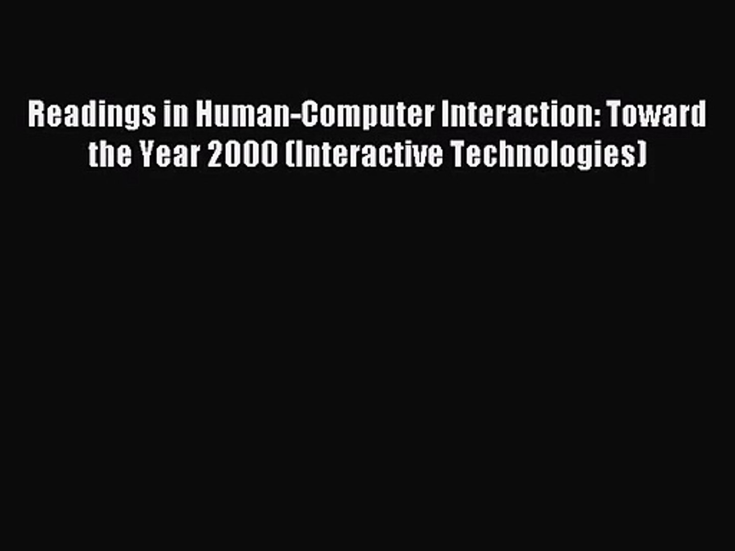 Readings in human-computer interaction : toward the year 2000