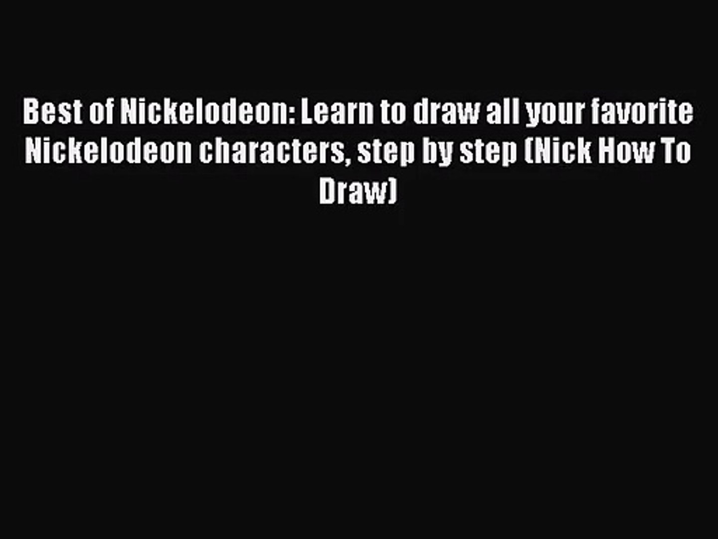 [PDF Download] Best of Nickelodeon: Learn to draw all your favorite Nickelodeon characters