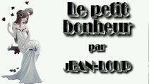 Le petit bonheur par Jean Loup