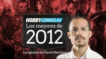 Lo mejor de 2012 (HD) David Martínez en HobbyConsolas.com