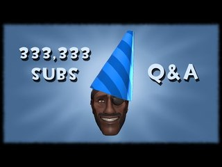 333,333.333 Subs Special: Q&A