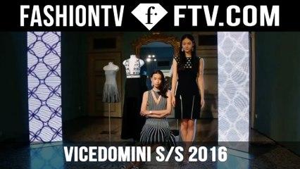 VICEDOMINI SS 2016 Presentation - MFW | FTV.com