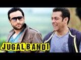 Saif Ali Khan To Star In Salman Khan's 'Jugal Bandi'?